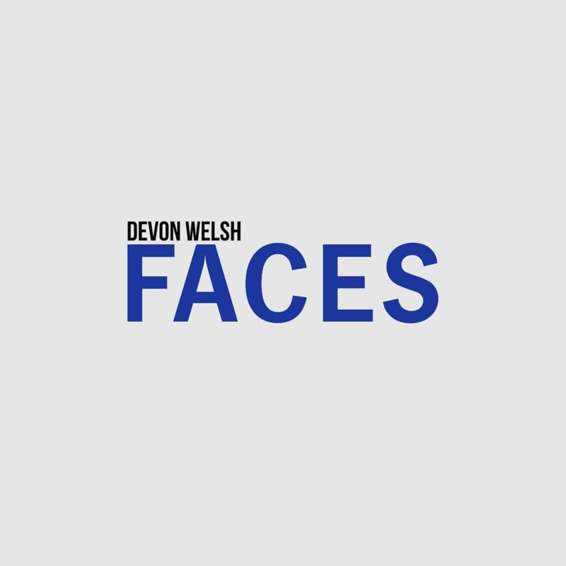 Devon Welsh - Faces